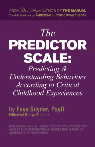The Predictor Scale: Predicting and Understanding Behavior Based upon Critical Childhood Experiences